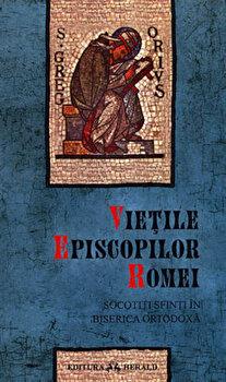 Vietile Episcopilor Romei. Socotiti sfinti in Biserica Ortodoxa/S. Greg Orivs