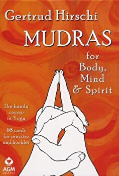 Mudras for Body, Mind and Spirit: The Handy Course in Yoga 'With 68 Cards for Practice', Paperback/Gertrud Hirschi poza cate