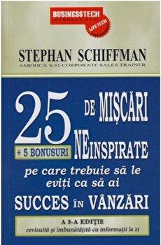25 de miscari neinspirate + 5 bonusuri pe care trebuie sa le eviti ca sa ai succes in vanzari/Stephan Schiffman imagine elefant.ro 2021-2022