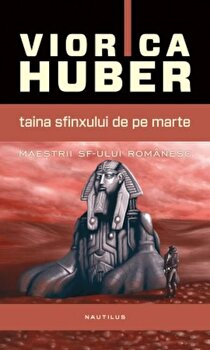 Taina Sfinxului de pe Marte/Viorica Huber