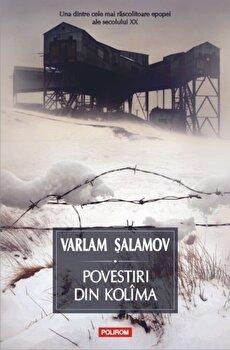Povestiri din Kolima/Varlam Salamov imagine