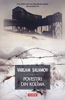 Povestiri din Kolima/Varlam Salamov imagine elefant.ro 2021-2022
