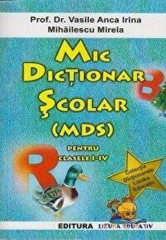 Mic dictionar scolar (mds) pentru clasele I-IV/***