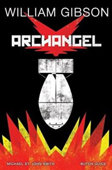 William Gibson's Archangel Graphic Novel, Hardcover/William Gibson imagine