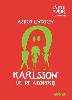 Karlsson de-pe-acoperis (cartile de aur)/Astrid Lindgren imagine