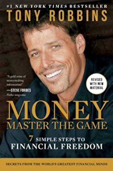 Money Master the Game: 7 Simple Steps to Financial Freedom, Hardcover/Tony Robbins poza cate