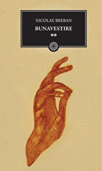 Bunavestire. Vol. 2/Nicolae Breban poza