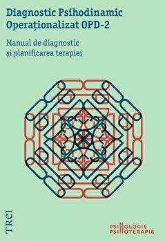 Diagnostic Psihodinamic Operationalizat - OPD 2. Manual de diagnostic si planificarea terapiei/*** imagine
