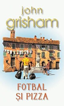 Fotbal si pizza/John Grisham imagine elefant.ro 2021-2022
