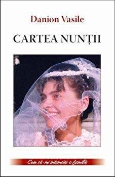 Cartea nuntii/Danion Vasile poza cate