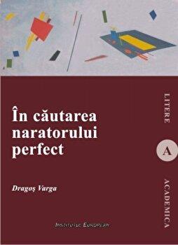 In cautarea naratorului perfect/Dragos Varga imagine elefant.ro