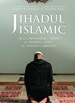 Jihadul islamic/Anghel Andreescu, Nicolae Radu imagine elefant.ro 2021-2022