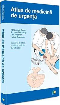 Atlas de medicina de urgenta/Hans Anton Adams, Andreas Flemming, Lars Friedrich, Heiner Ruschulte