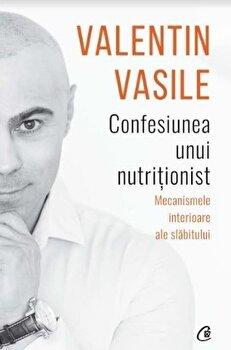 Confesiunea unui nutritionist/Valentin Vasile imagine elefant.ro 2021-2022