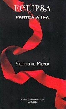 Eclipsa -partea II/Stephenie Meyer