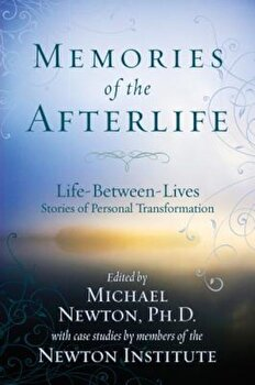 Memories of the Afterlife: Life-Between-Lives Stories of Personal Transformation, Paperback/Michael Newton imagine