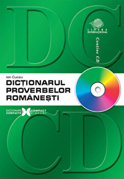 Dictionarul proverbelor romanesti (contine CD)/Ion Cuceu