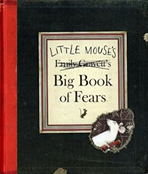 Little Mouse's Big Book of Fears, Hardcover/Emily Gravett poza cate