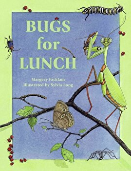 Bugs for Lunch, Paperback/Margery Facklam poza cate