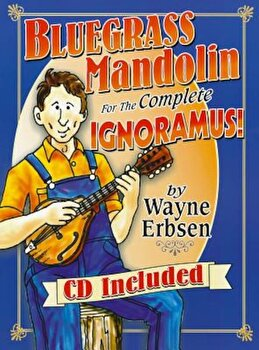 Bluegrass Mandolin for the Complete Ignoramus! 'With CD (Audio)', Paperback/Wayne Erbsen imagine