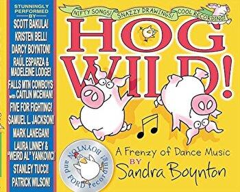 Hog Wild!: A Frenzy of Dance Music, Hardcover/Sandra Boynton poza cate