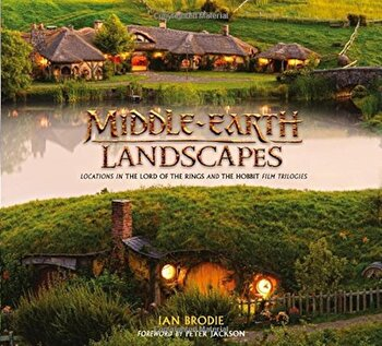 Middle Earth Landscapes  Locations in the Lord of the Rings and the Hobbit Film Trilogies  Hardcover Ian Brodie