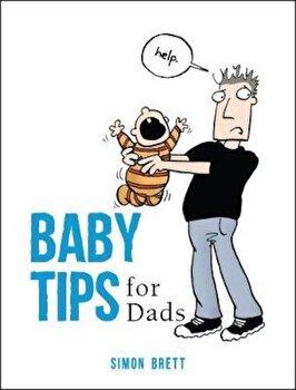 Baby Tips for Dads, Hardcover/Simon Brett poza cate