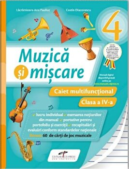 Muzica si miscare. Caiet multifunctional. Clasa a IV-a/Lacramioara-Ana Pauliuc, Costin Diaconescu poza cate