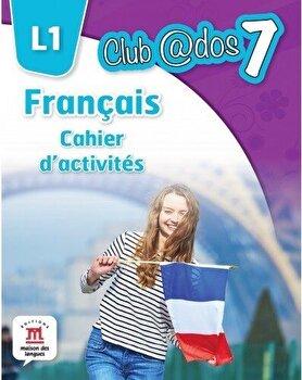 Francais. Cahier d'activites. L1. Auxiliar pentru clasa a-VII-a/***
