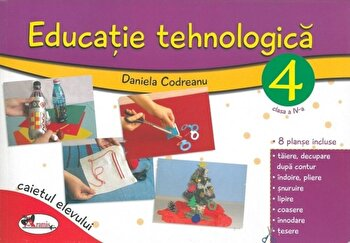 Educatie tehnologica. Caietul elevului, clasa a IV-a/Daniela Codreanu poza
