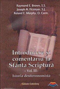 Coperta Carte Introducere si comentariu la Sfanta Scriptura - vol. III - Istoria deuteronomista