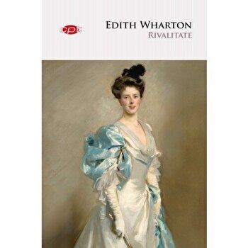 Rivalitate. Vol. 45/Edith Wharton imagine elefant.ro 2021-2022