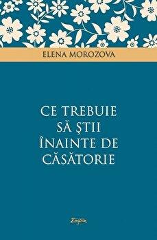 Imagine  Ce Trebuie Sa Stii Inainte De Casatorie - elena Morozova