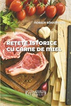 Retete istorice cu carne de miel/Norica Birzotescu imagine elefant.ro 2021-2022