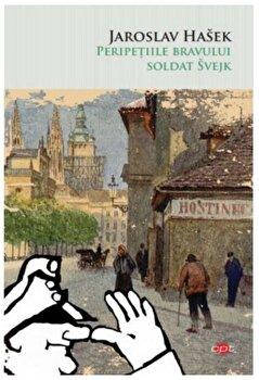 Peripetiile bravului soldat Svejk/Jaroslav Hasek imagine