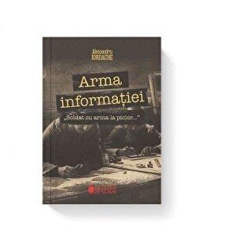 Arma informatiei. Soldat cu arma la picior/Aurel Iordache