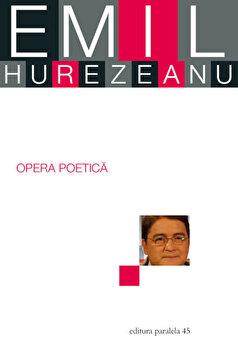 Opera Poetica/Emil Hurezeanu poza cate