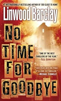 No Time for Goodbye, Paperback/Linwood Barclay poza cate