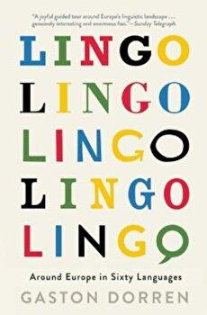 Lingo: Around Europe in Sixty Languages, Paperback/Gaston Dorren imagine