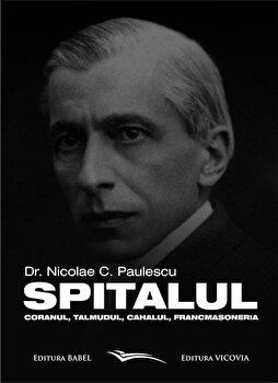 Spitalul, Coranul, Talmudul, Cahalul, Francmasoneria/Nicolae Paulescu imagine elefant.ro 2021-2022