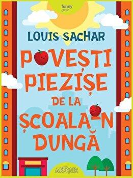 Povesti piezise de la scoala-n dunga/Louis Sachar
