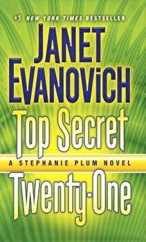 Top Secret Twenty-One: A Stephanie Plum Novel, Paperback/Janet Evanovich poza cate