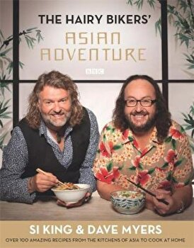 Hairy Bikers' Asian Adventure, Hardcover/Dave Myers poza cate