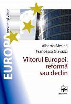 Coperta Carte Viitorul Europei: reforma sau declin'