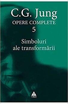 Simboluri ale transformarii. Opere Complete, Vol. 5/C.G. Jung imagine