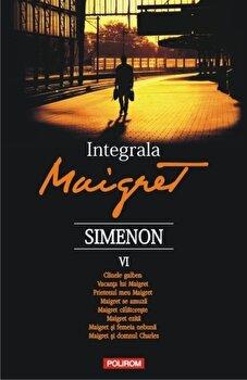 Coperta Carte Integrala Maigret: Volumul VI