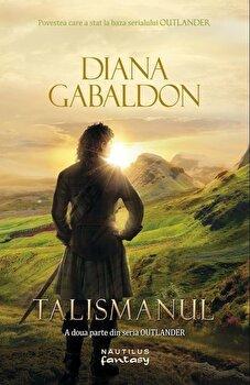 Outlander,Talismanul, Vol. 2/Diana Gabaldon
