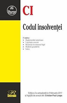 Codul insolventei. Editia a 2-a actualizata la 05.02.2017/Cristian Paul Lospa poza cate