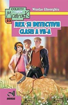 Rex si detectivii clasei a VII-a/Nicolae Gheorghiu