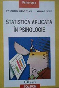 Statistica aplicata in psihologie/Valentin Clocotici, Aurel Stan imagine